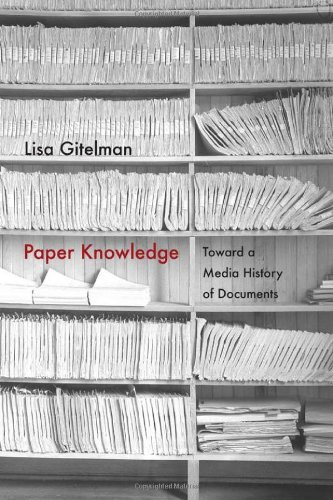 Paper Knowledge: Towards a Media History of Documents / Lisa Gitelman